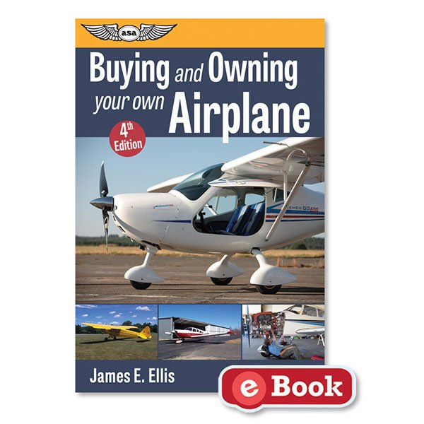 ASA <i>Buying And Owning Your Own Airplane</i>