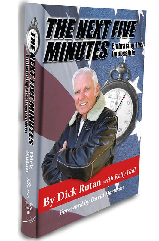 The Next Five Minutes: Embracing The Impossible by Dick Rutan with Kelly Hall